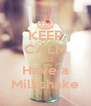 KEEP CALM AND Have a Milkshake - Personalised Poster A4 size