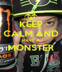 KEEP CALM AND HAVE A MONSTER  - Personalised Poster A4 size