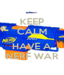 KEEP CALM AND HAVE A NERF WAR - Personalised Poster A4 size