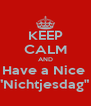 "KEEP CALM AND Have a Nice  ""Nichtjesdag""  - Personalised Poster A4 size"