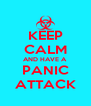 KEEP CALM AND HAVE A PANIC ATTACK - Personalised Poster A4 size