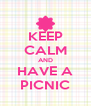 KEEP CALM AND HAVE A PICNIC - Personalised Poster A4 size