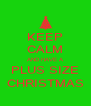 KEEP CALM AND HAVE A PLUS SIZE CHRISTMAS - Personalised Poster A4 size