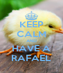 KEEP CALM AND HAVE A RAFAEL - Personalised Poster A4 size