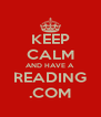 KEEP CALM AND HAVE A READING .COM - Personalised Poster A4 size