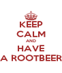 KEEP CALM AND HAVE A ROOTBEER - Personalised Poster A4 size