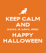 KEEP CALM AND HAVE A SAFE AND HAPPY HALLOWEEN - Personalised Poster A4 size