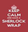 KEEP CALM AND HAVE A SHERLOCK WRAP - Personalised Poster A4 size
