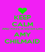 KEEP CALM AND HAVE A SISTER LIKE AMY CHILMAID - Personalised Poster A4 size