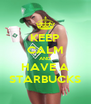 KEEP CALM AND HAVE A STARBUCKS - Personalised Poster A4 size