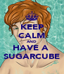 KEEP CALM AND HAVE A  SUGARCUBE - Personalised Poster A4 size
