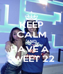 KEEP CALM AND HAVE A  SWEET 22 - Personalised Poster A4 size
