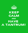 KEEP CALM AND HAVE  A TANTRUM! - Personalised Poster A4 size