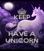 KEEP CALM AND HAVE A UNICORN - Personalised Poster A4 size