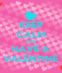 KEEP CALM AND HAVE A VALENTINE - Personalised Poster A4 size