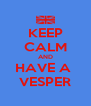 KEEP CALM AND HAVE A  VESPER - Personalised Poster A4 size