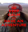 KEEP CALM AND HAVE AN ADVENTURE - Personalised Poster A4 size