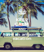 KEEP CALM AND have an amazing vacation - Personalised Poster A4 size