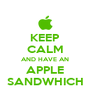 KEEP CALM AND HAVE AN APPLE SANDWHICH - Personalised Poster A4 size