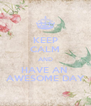 KEEP CALM AND HAVE AN  AWESOME DAY - Personalised Poster A4 size
