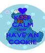 KEEP CALM AND HAVE AN COOKIE - Personalised Poster A4 size