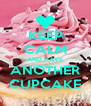 KEEP CALM AND HAVE ANOTHER CUPCAKE - Personalised Poster A4 size