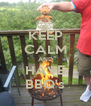 KEEP CALM AND HAVE BBQ's - Personalised Poster A4 size