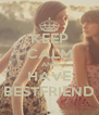 KEEP CALM AND HAVE BESTFRIEND - Personalised Poster A4 size