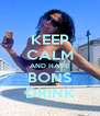 KEEP CALM AND HAVE BONS DRINK - Personalised Poster A4 size
