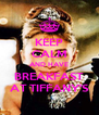 KEEP CALM AND HAVE BREAKFAST AT TIFFANY'S - Personalised Poster A4 size