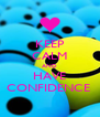 KEEP CALM AND HAVE CONFIDENCE  - Personalised Poster A4 size