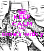 KEEP CALM AND have crazy time's with your friends  - Personalised Poster A4 size