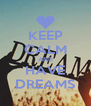 KEEP CALM AND HAVE DREAMS - Personalised Poster A4 size