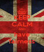 KEEP CALM AND have fairness - Personalised Poster A4 size
