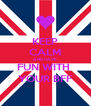 KEEP CALM AND HAVE FUN WITH  YOUR BFF - Personalised Poster A4 size
