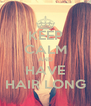 KEEP CALM AND HAVE HAIR LONG - Personalised Poster A4 size