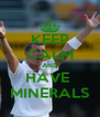 KEEP CALM AND HAVE  MINERALS - Personalised Poster A4 size