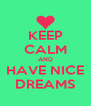 KEEP CALM AND HAVE NICE DREAMS - Personalised Poster A4 size