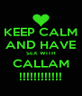 KEEP CALM AND HAVE SEX WITH CALLAM !!!!!!!!!!!! - Personalised Poster A4 size