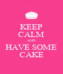 KEEP CALM AND HAVE SOME CAKE - Personalised Poster A4 size