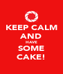 KEEP CALM AND HAVE SOME CAKE! - Personalised Poster A4 size