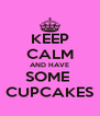 KEEP CALM AND HAVE SOME  CUPCAKES - Personalised Poster A4 size