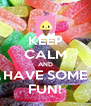 KEEP CALM AND HAVE SOME FUN! - Personalised Poster A4 size