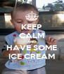 KEEP CALM AND HAVE SOME ICE CREAM - Personalised Poster A4 size