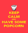 KEEP CALM AND HAVE SOME POPCORN - Personalised Poster A4 size