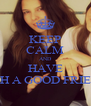 KEEP CALM AND HAVE SUCH A GOOD FRIENDS - Personalised Poster A4 size