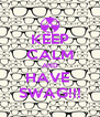 KEEP CALM AND HAVE  SWAG!!! - Personalised Poster A4 size
