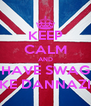 KEEP CALM AND HAVE SWAG LIKE DANNAZIA - Personalised Poster A4 size