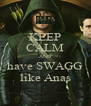 KEEP CALM AND have SWAGG like Anas - Personalised Poster A4 size