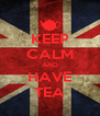 KEEP CALM AND HAVE TEA - Personalised Poster A4 size